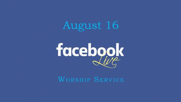 August 16 Worship Service