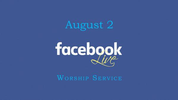 August 2 Worship Service