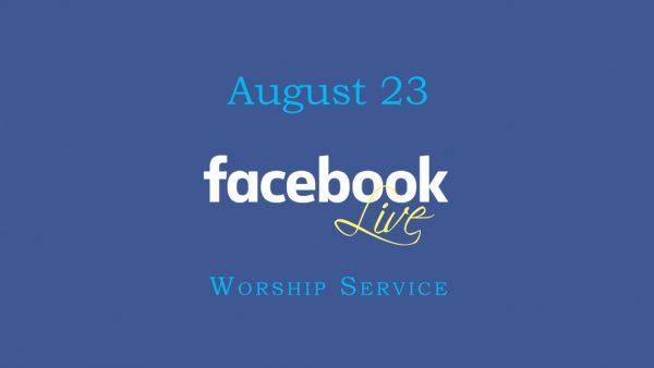 August 23 Worship Service