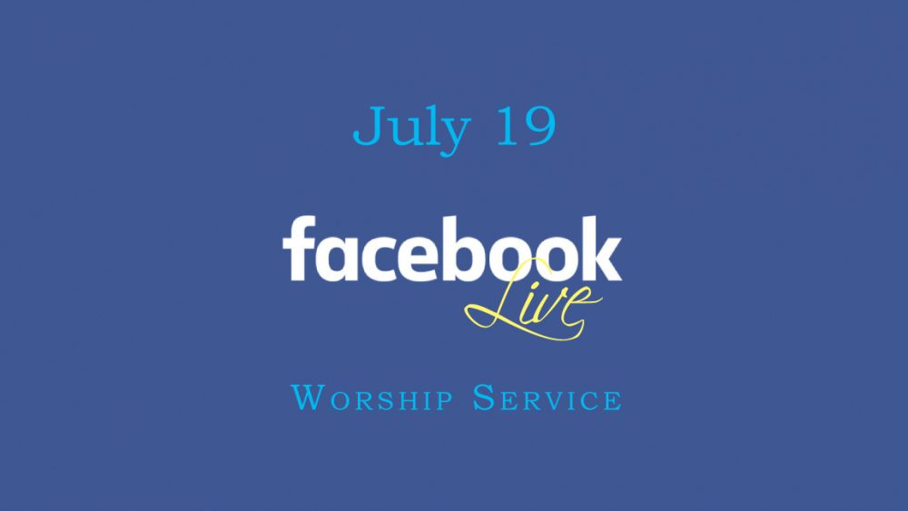 July 19 Worship Video