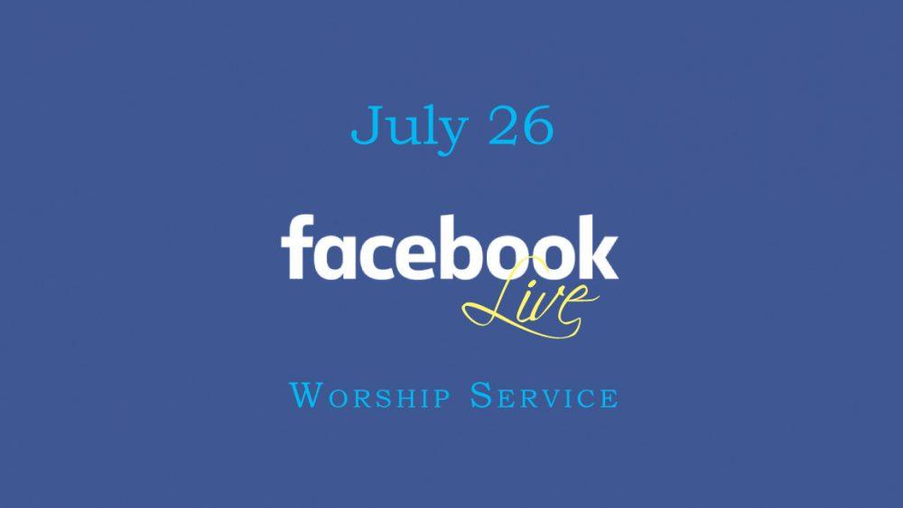 July 26 Worship Service