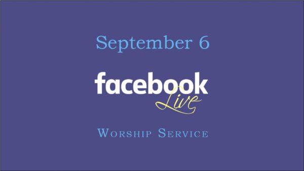 September 6 Worship Service