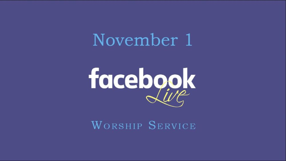 November 1 Worship Service