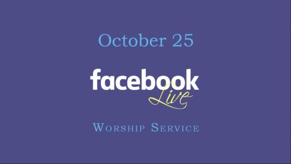 October 25 Worship Service