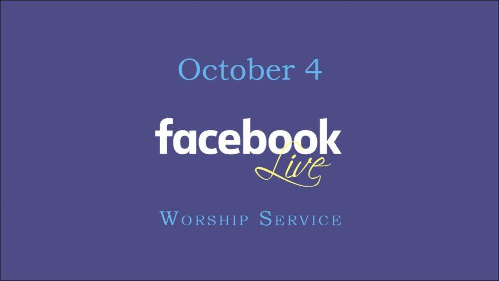 October 4 Worship Service