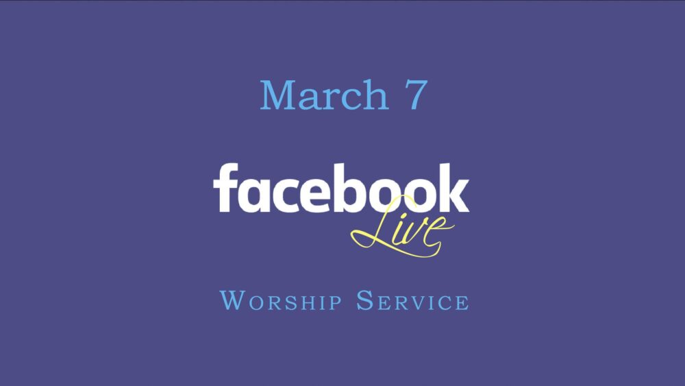 March 7 Worship