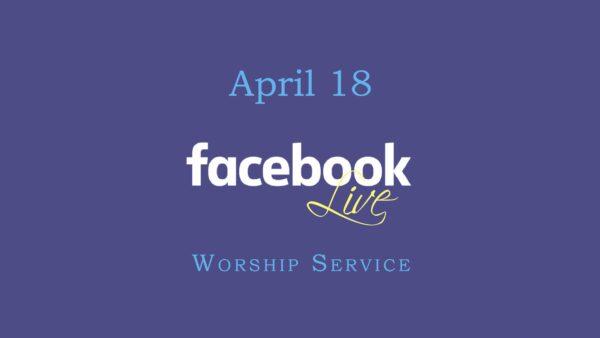 April 18 Worship