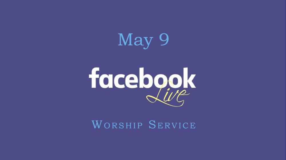 May 9 Worship
