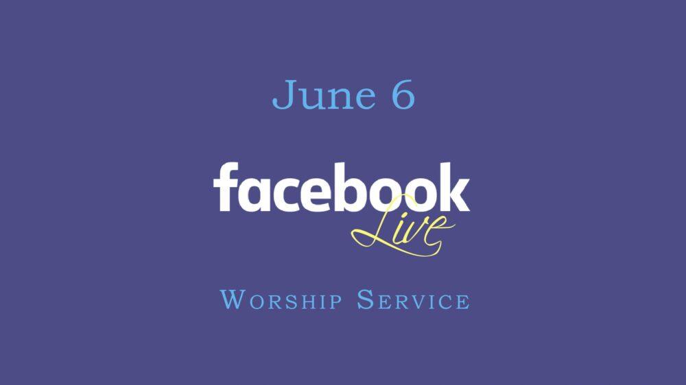 June 6 Worship